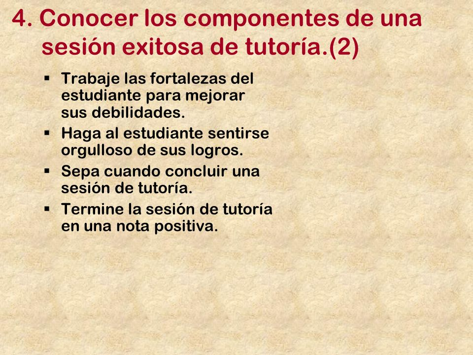 4. Conocer los componentes de una sesión exitosa de tutoría.(2)