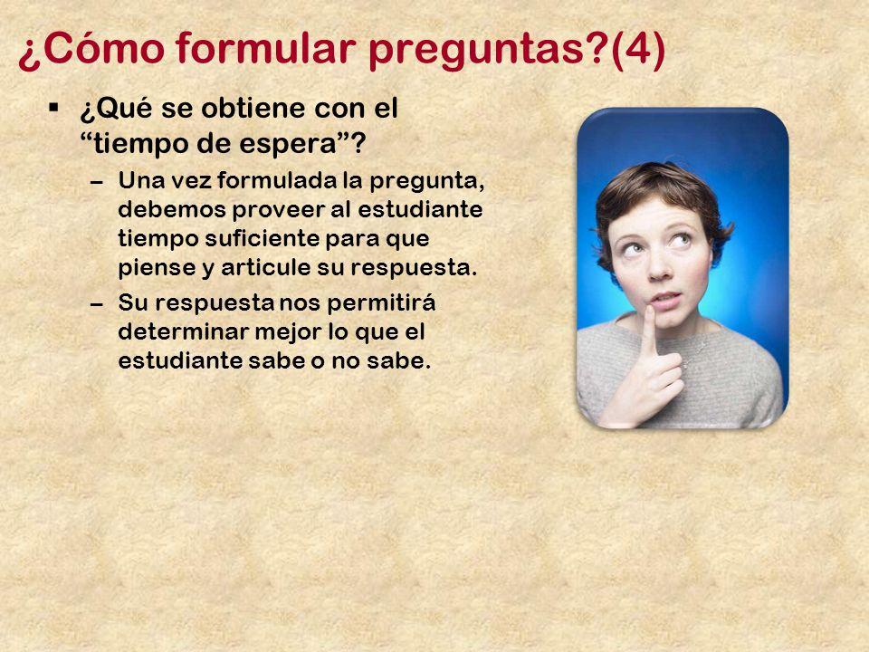 ¿Cómo formular preguntas (4)