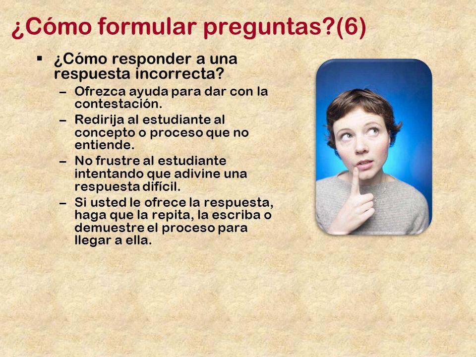 ¿Cómo formular preguntas (6)