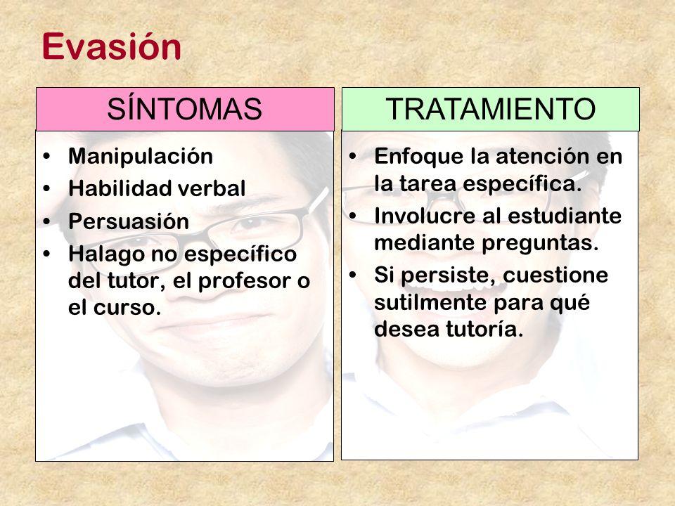 Evasión SÍNTOMAS TRATAMIENTO Manipulación Habilidad verbal Persuasión