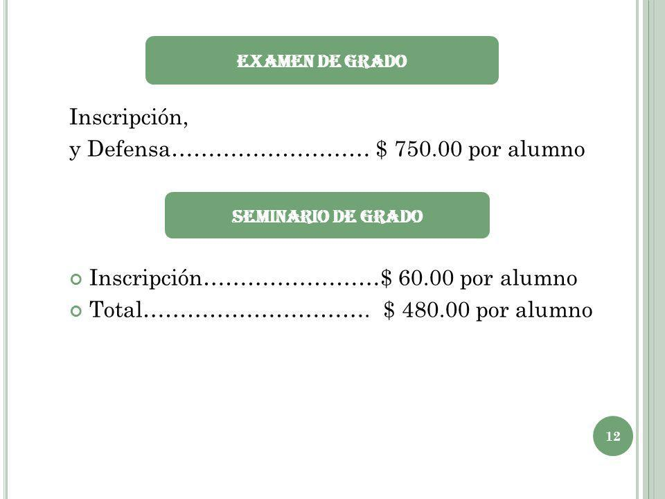 y Defensa……………………… $ 750.00 por alumno