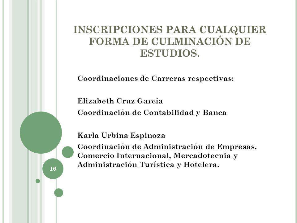 INSCRIPCIONES PARA CUALQUIER FORMA DE CULMINACIÓN DE ESTUDIOS.
