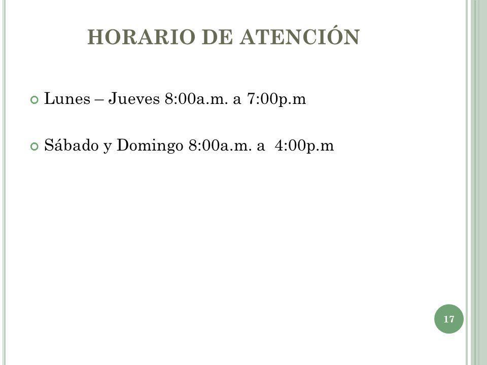 HORARIO DE ATENCIÓN Lunes – Jueves 8:00a.m. a 7:00p.m