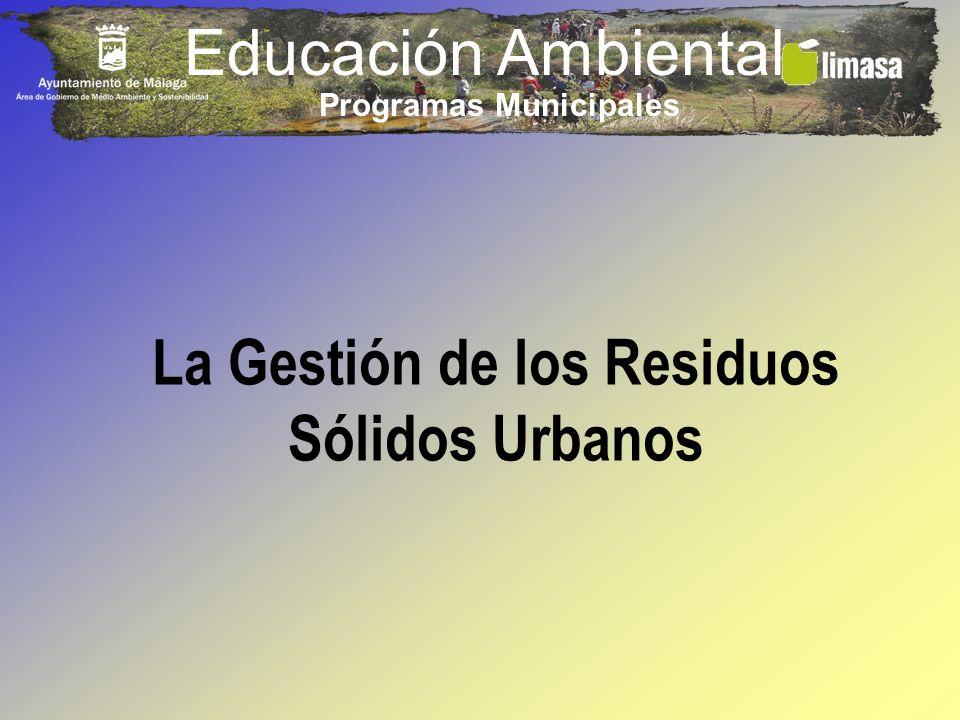 Programas Municipales La Gestión de los Residuos Sólidos Urbanos