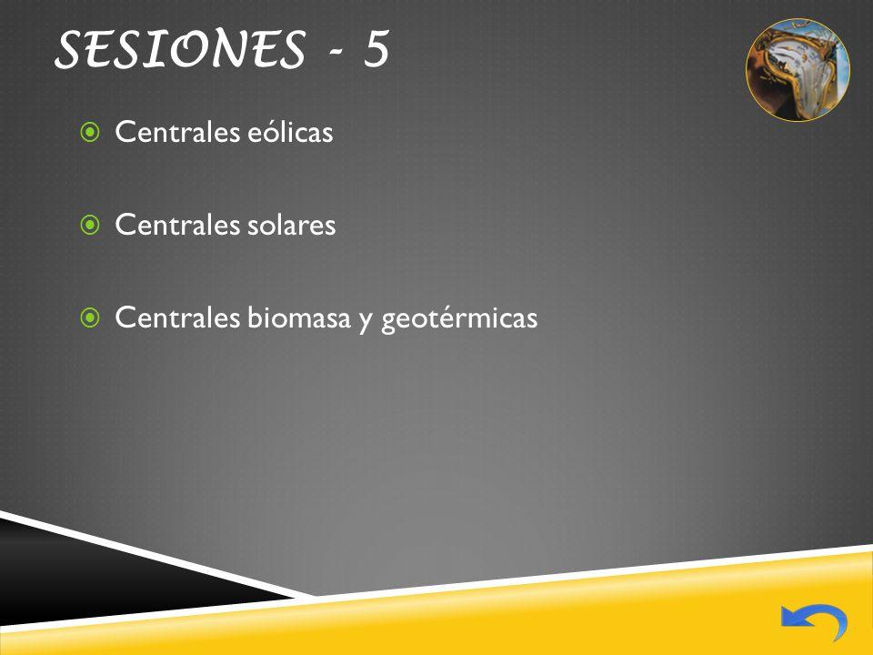 SESIONES - 5 Centrales eólicas Centrales solares