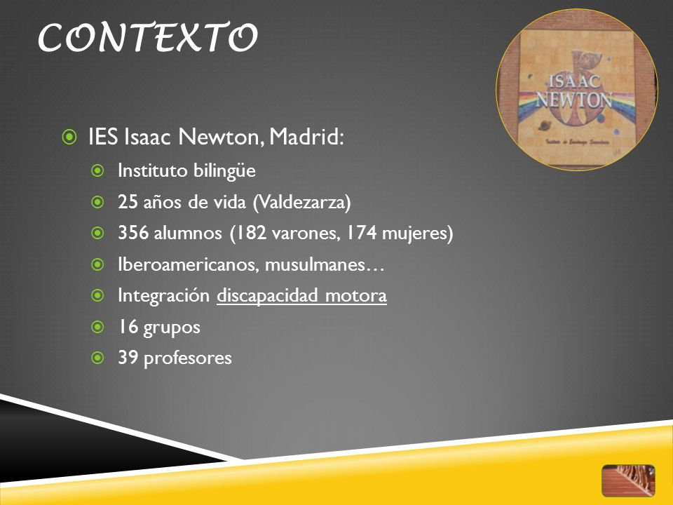 CONTEXTO IES Isaac Newton, Madrid: Instituto bilingüe