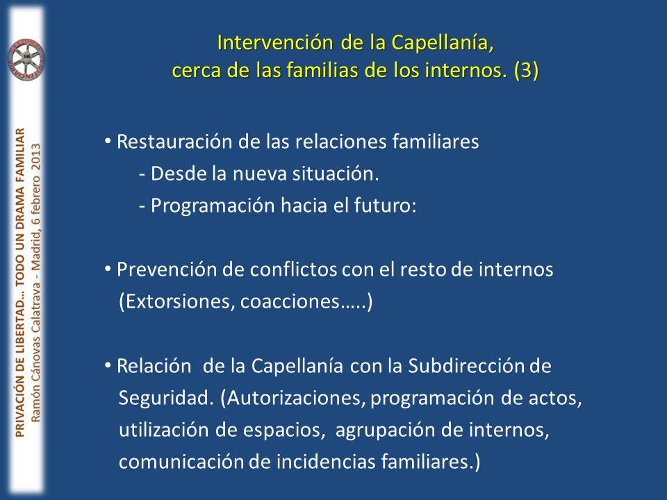 Intervención de la Capellanía, cerca de las familias de los internos