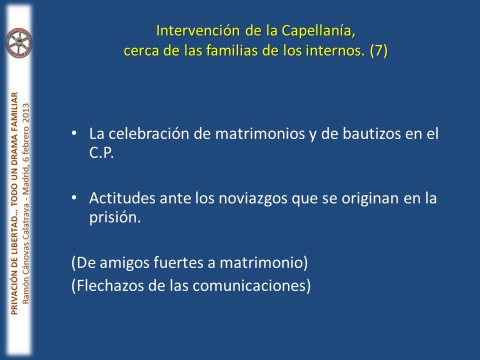 La celebración de matrimonios y de bautizos en el C.P.