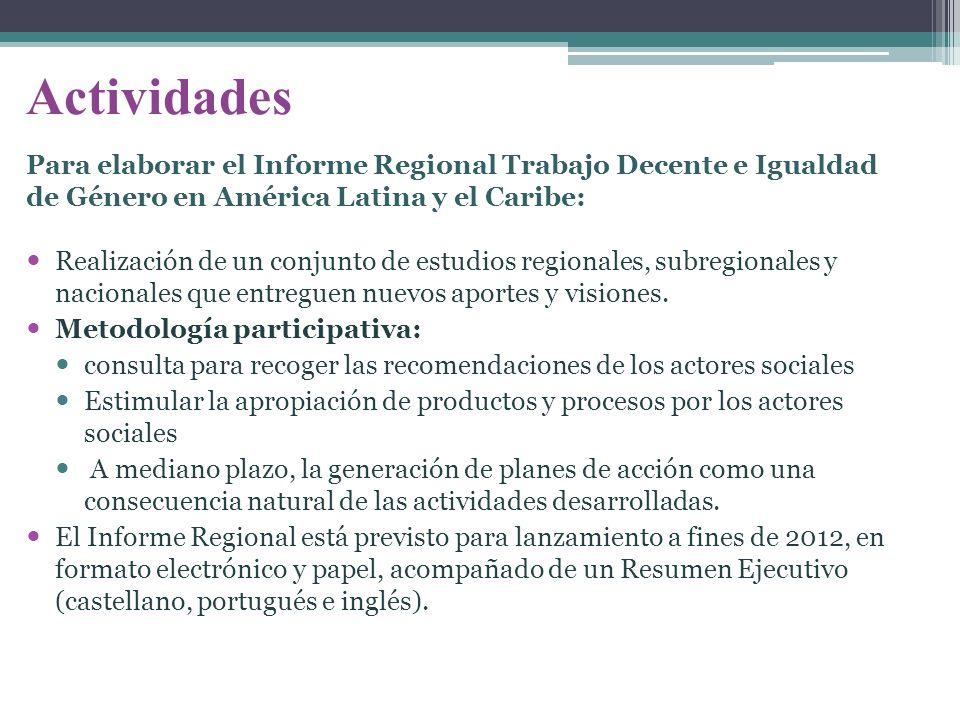 Actividades Para elaborar el Informe Regional Trabajo Decente e Igualdad de Género en América Latina y el Caribe: