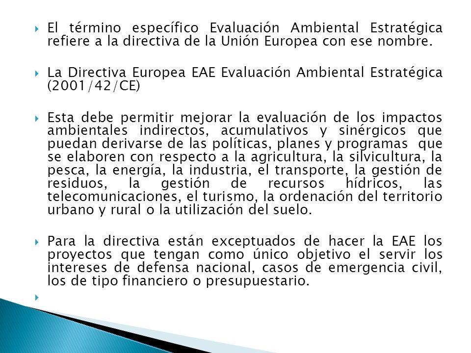 El término específico Evaluación Ambiental Estratégica refiere a la directiva de la Unión Europea con ese nombre.