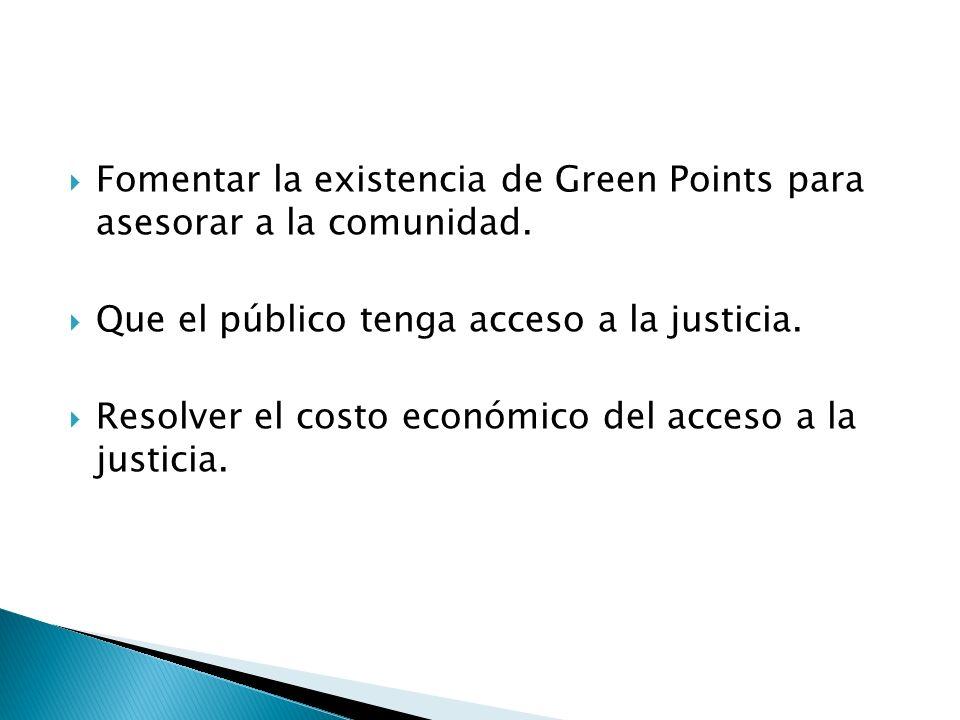 Fomentar la existencia de Green Points para asesorar a la comunidad.