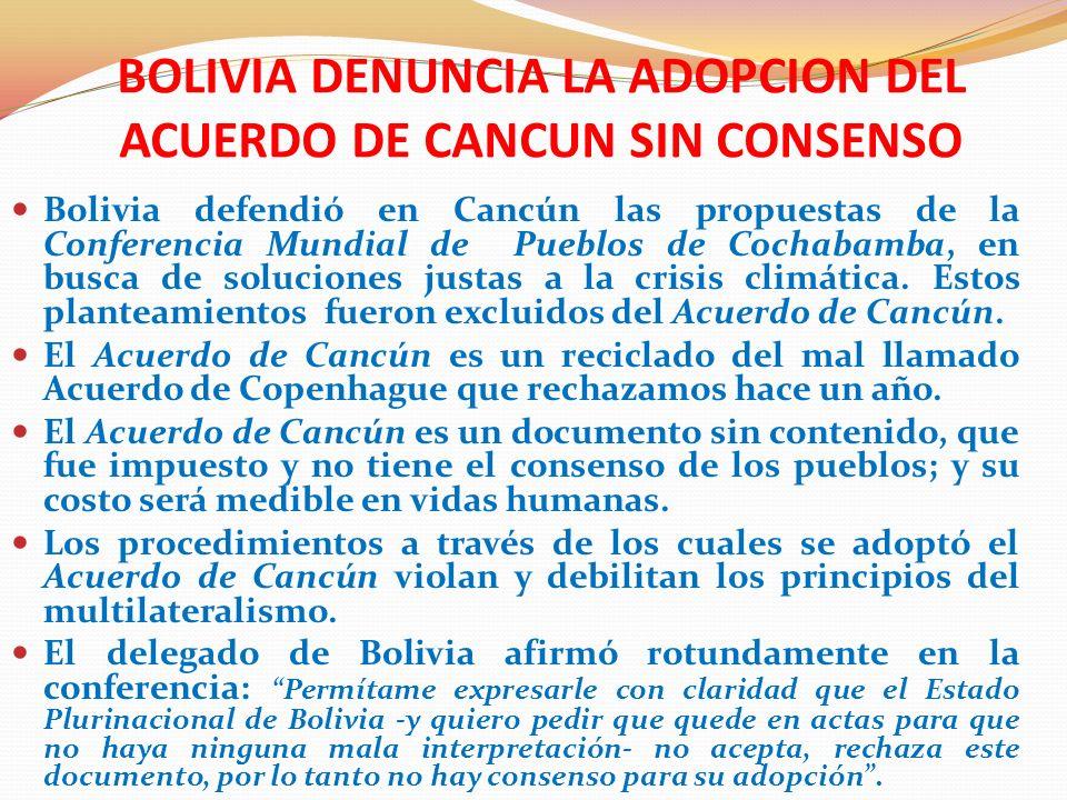 BOLIVIA DENUNCIA LA ADOPCION DEL ACUERDO DE CANCUN SIN CONSENSO