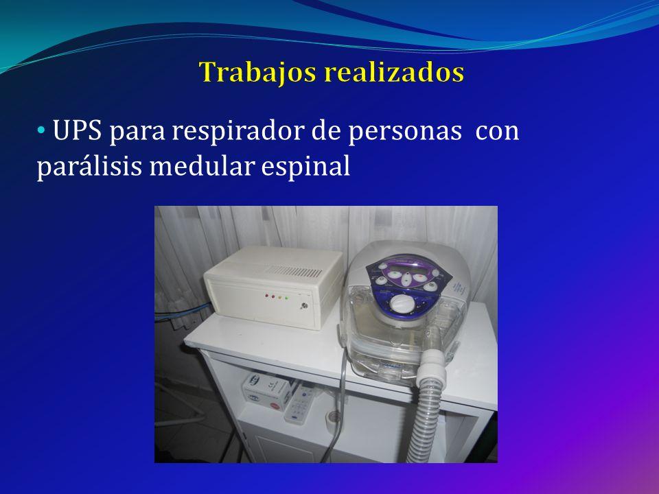 Trabajos realizados UPS para respirador de personas con parálisis medular espinal