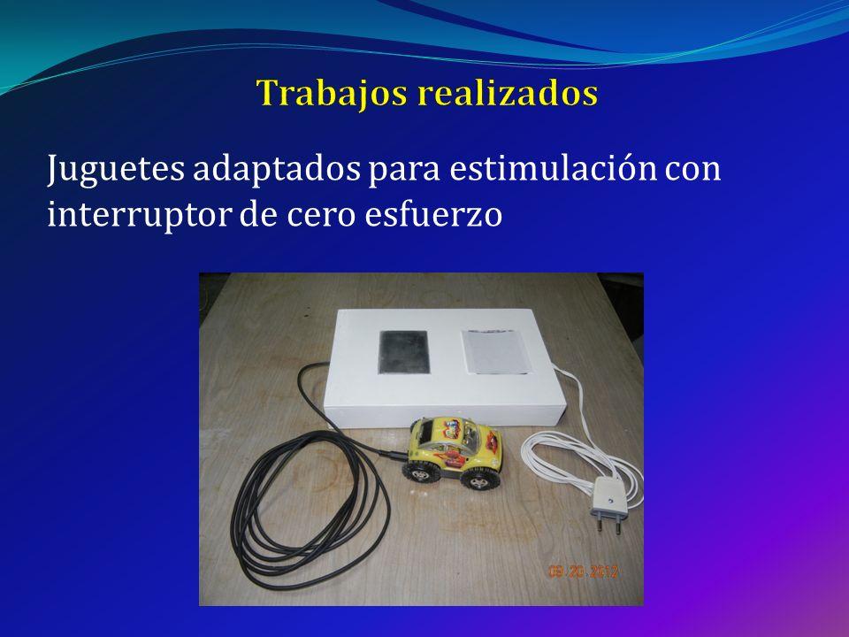 Trabajos realizados Juguetes adaptados para estimulación con interruptor de cero esfuerzo