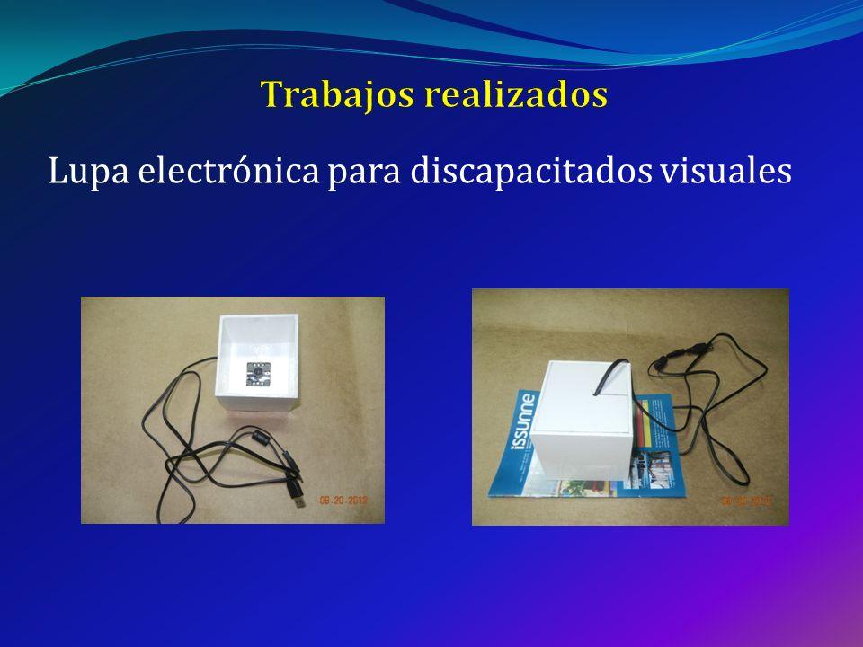 Trabajos realizados Lupa electrónica para discapacitados visuales