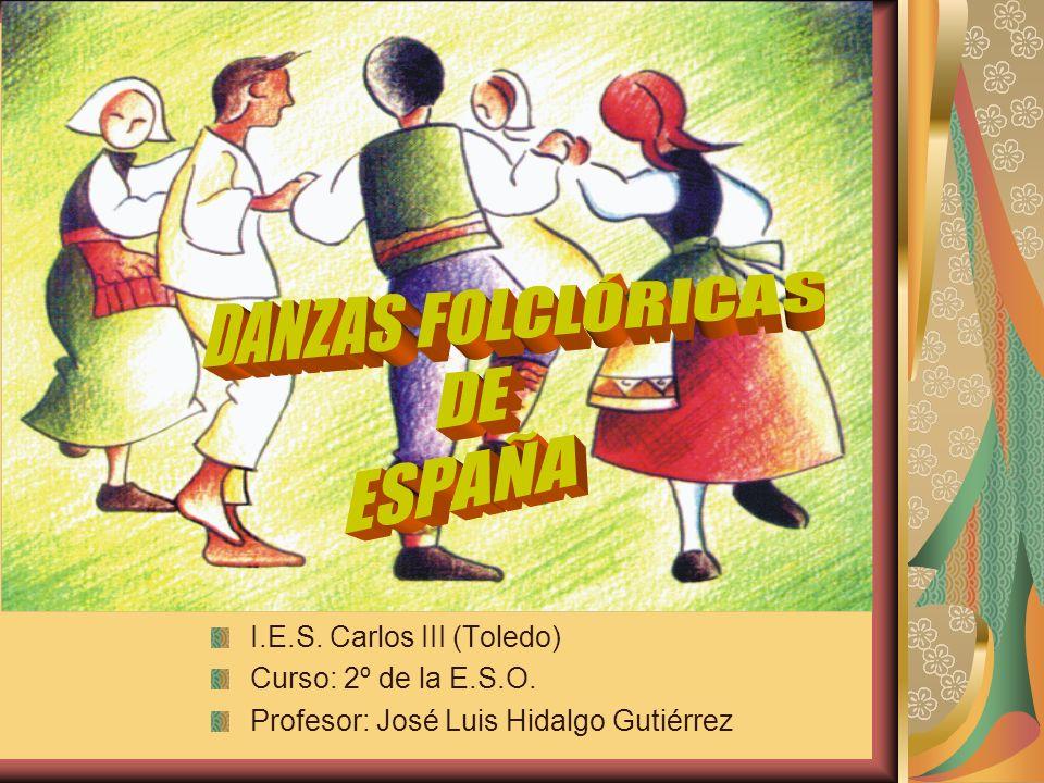 DANZAS FOLCLÓRICAS DE ESPAÑA I.E.S. Carlos III (Toledo)