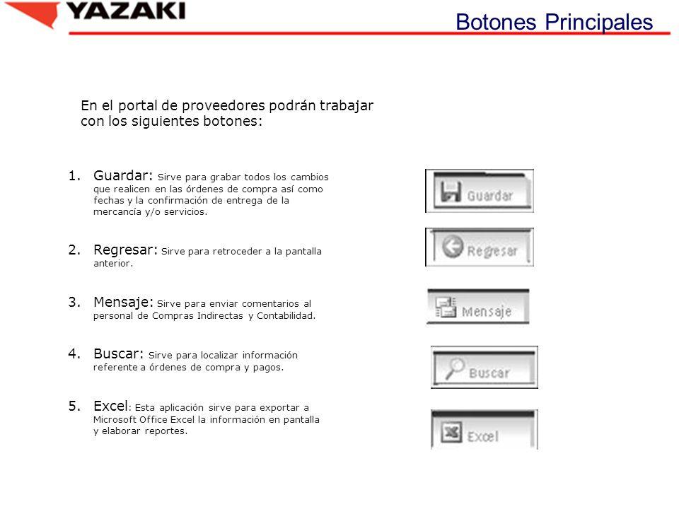 Botones Principales En el portal de proveedores podrán trabajar con los siguientes botones: