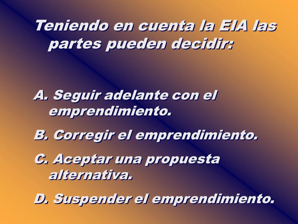 Teniendo en cuenta la EIA las partes pueden decidir:
