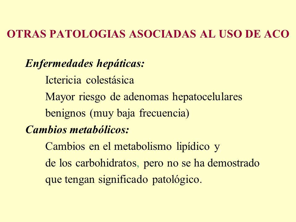 OTRAS PATOLOGIAS ASOCIADAS AL USO DE ACO