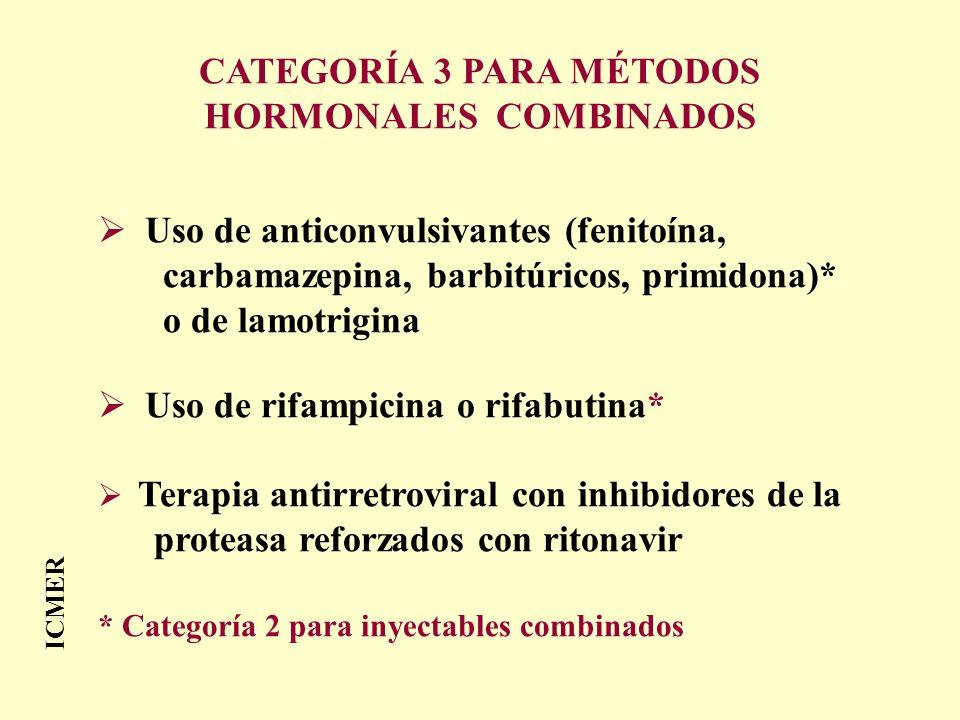CATEGORÍA 3 PARA MÉTODOS HORMONALES COMBINADOS