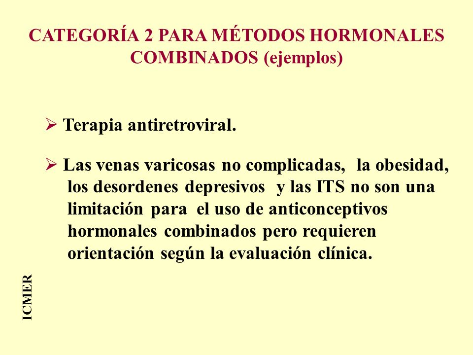 CATEGORÍA 2 PARA MÉTODOS HORMONALES COMBINADOS (ejemplos)