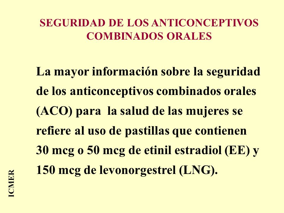 SEGURIDAD DE LOS ANTICONCEPTIVOS COMBINADOS ORALES