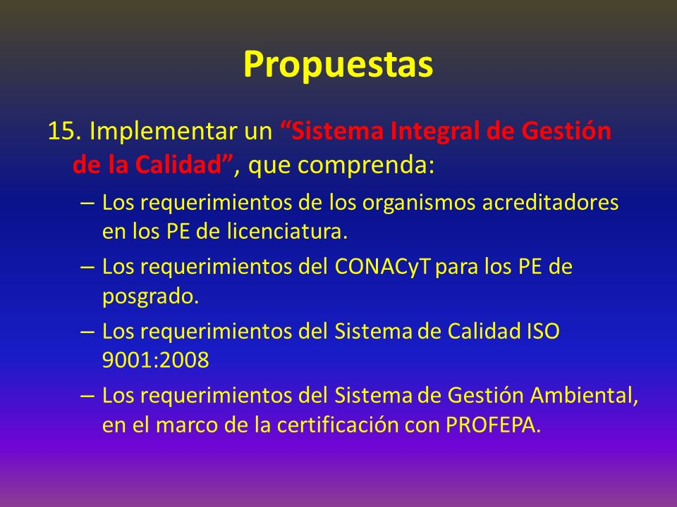 Propuestas 15. Implementar un Sistema Integral de Gestión de la Calidad , que comprenda: