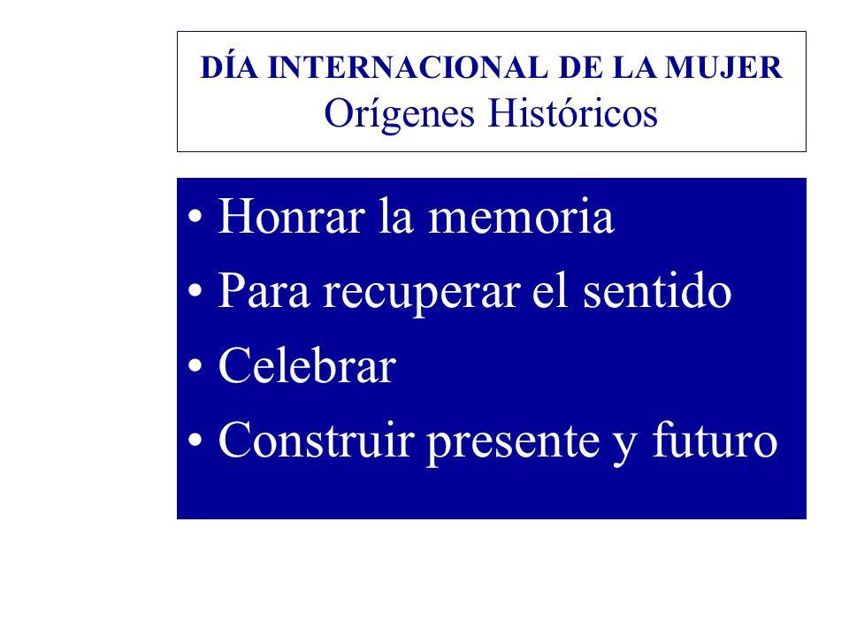 DÍA INTERNACIONAL DE LA MUJER Orígenes Históricos