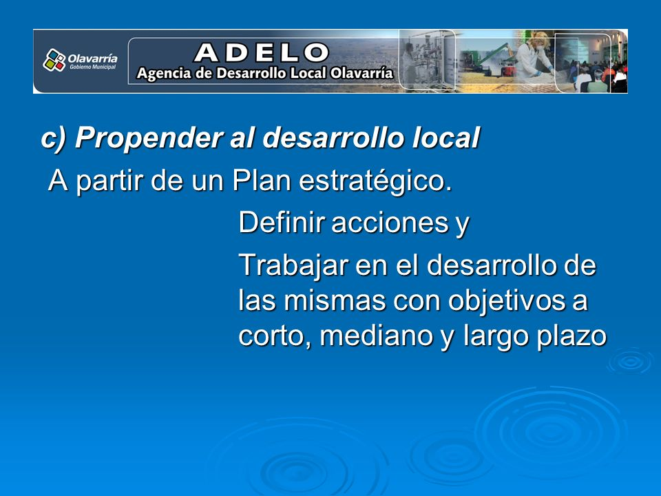 c) Propender al desarrollo local