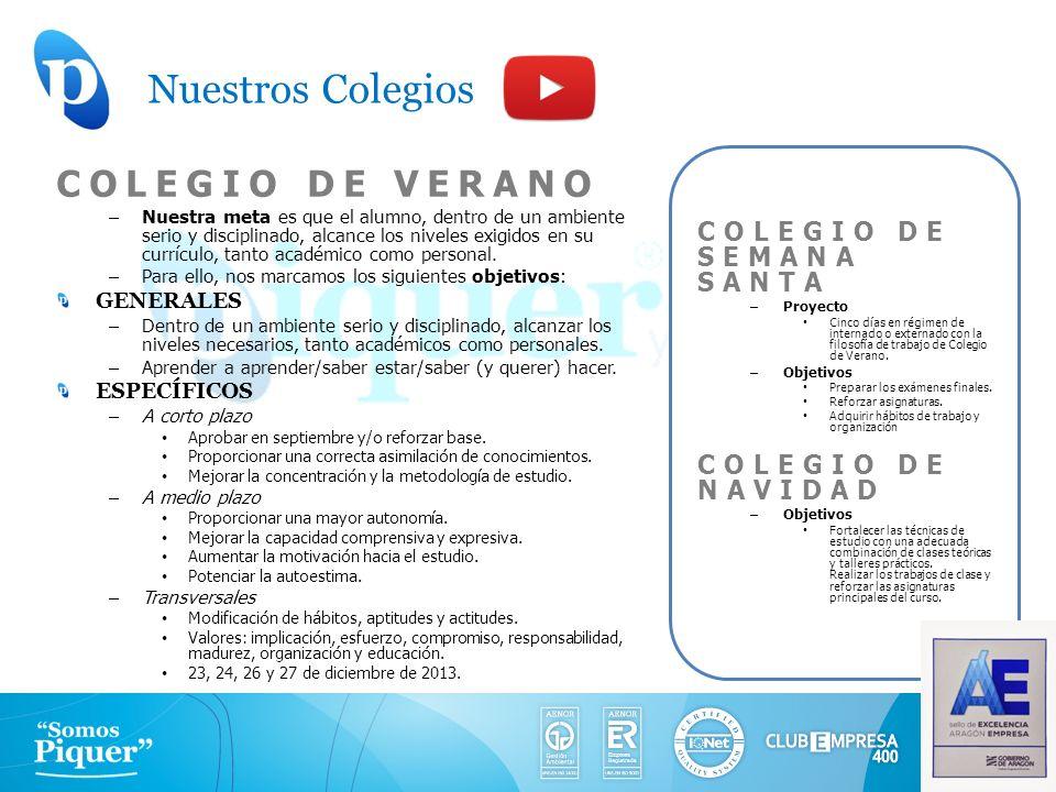 Nuestros Colegios COLEGIO DE VERANO COLEGIO DE SEMANA SANTA