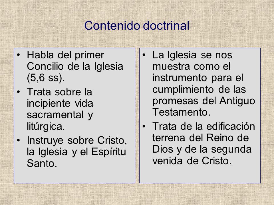 Contenido doctrinal Habla del primer Concilio de la Iglesia (5,6 ss).