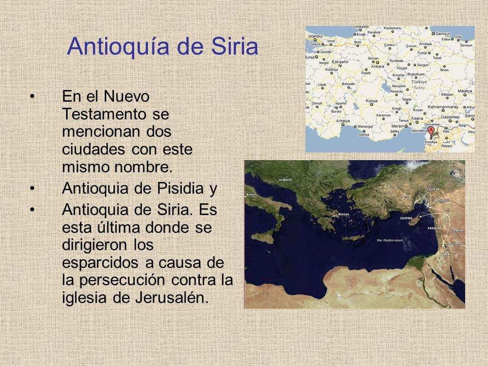 Antioquía de Siria En el Nuevo Testamento se mencionan dos ciudades con este mismo nombre. Antioquia de Pisidia y.