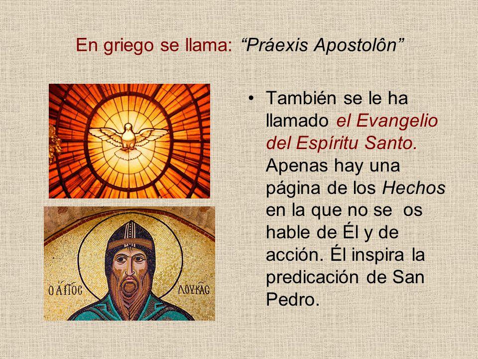 En griego se llama: Práexis Apostolôn
