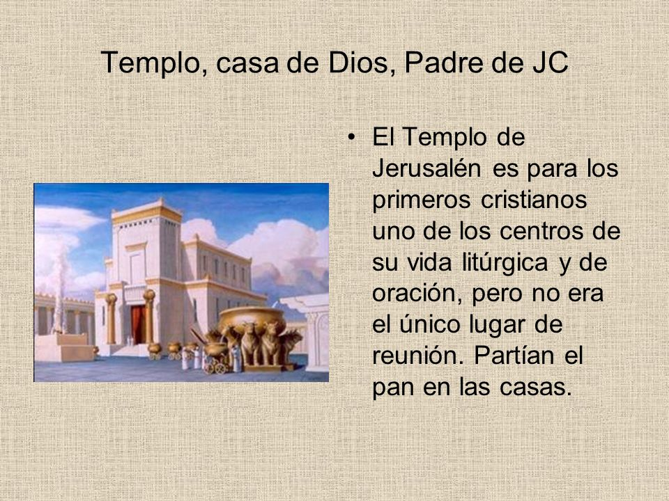 Templo, casa de Dios, Padre de JC