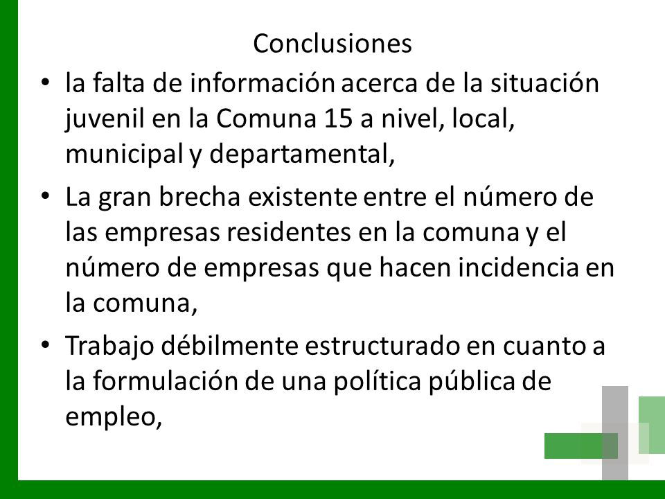 Conclusiones la falta de información acerca de la situación juvenil en la Comuna 15 a nivel, local, municipal y departamental,