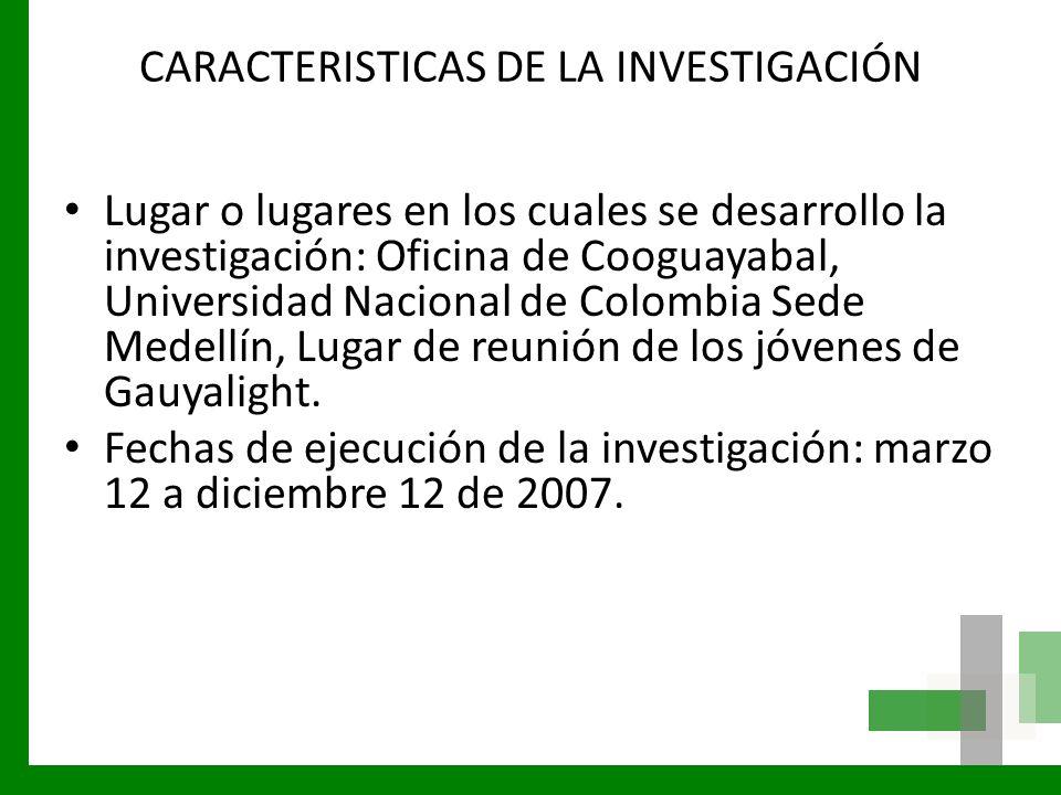 CARACTERISTICAS DE LA INVESTIGACIÓN