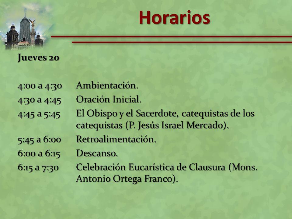 Horarios Jueves 20 4:00 a 4:30 Ambientación.