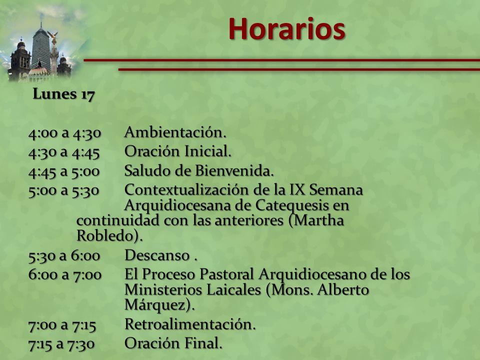 Horarios Lunes 17 4:00 a 4:30 Ambientación.