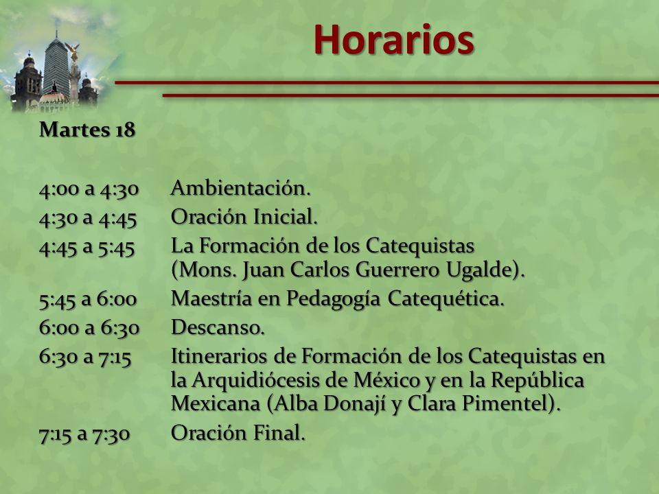 Horarios Martes 18 4:00 a 4:30 Ambientación.