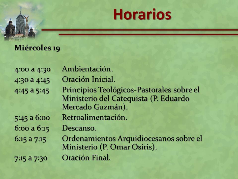 Horarios Miércoles 19 4:00 a 4:30 Ambientación.