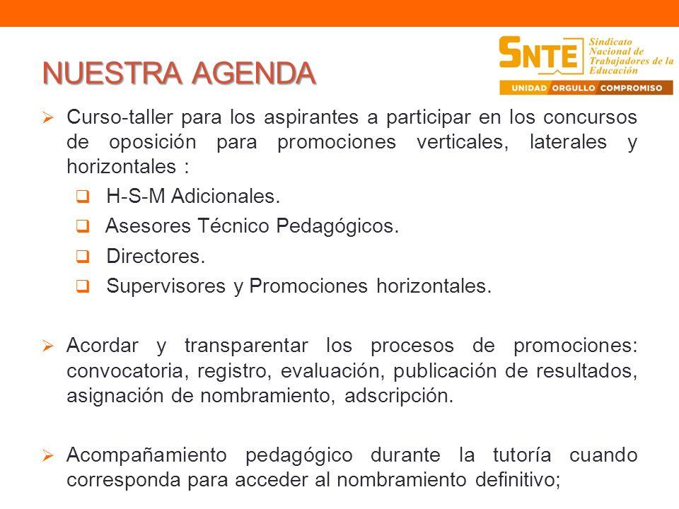 NUESTRA AGENDACurso-taller para los aspirantes a participar en los concursos de oposición para promociones verticales, laterales y horizontales :