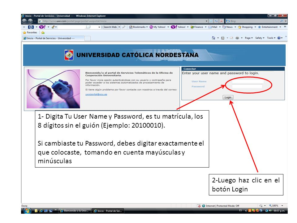 1- Digita Tu User Name y Password, es tu matrícula, los 8 dígitos sin el guión (Ejemplo: 20100010).