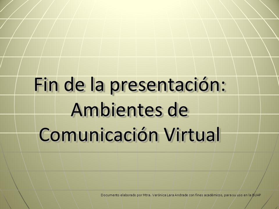Fin de la presentación: Ambientes de Comunicación Virtual