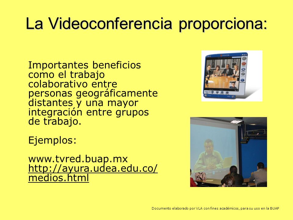 La Videoconferencia proporciona: