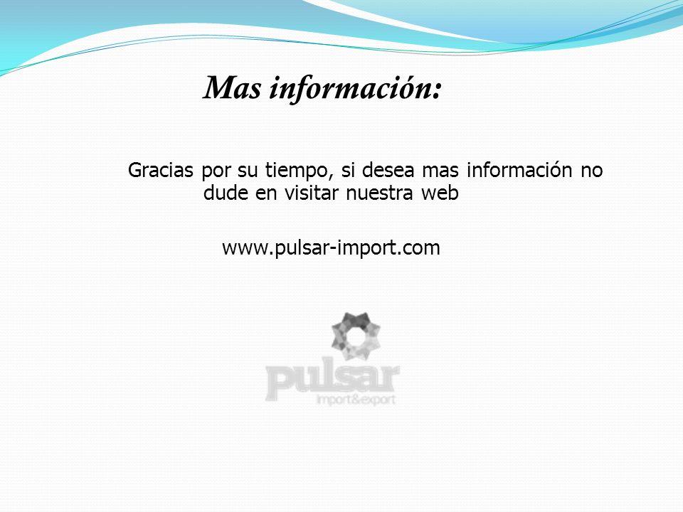 Mas información: Gracias por su tiempo, si desea mas información no dude en visitar nuestra web.