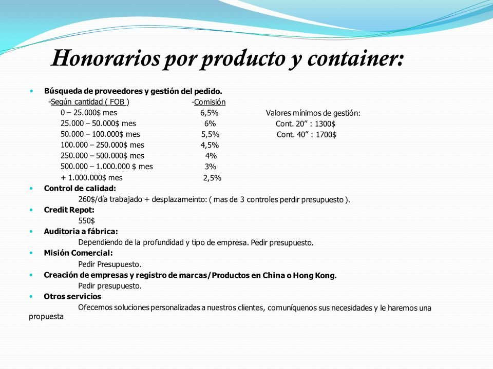 Honorarios por producto y container: