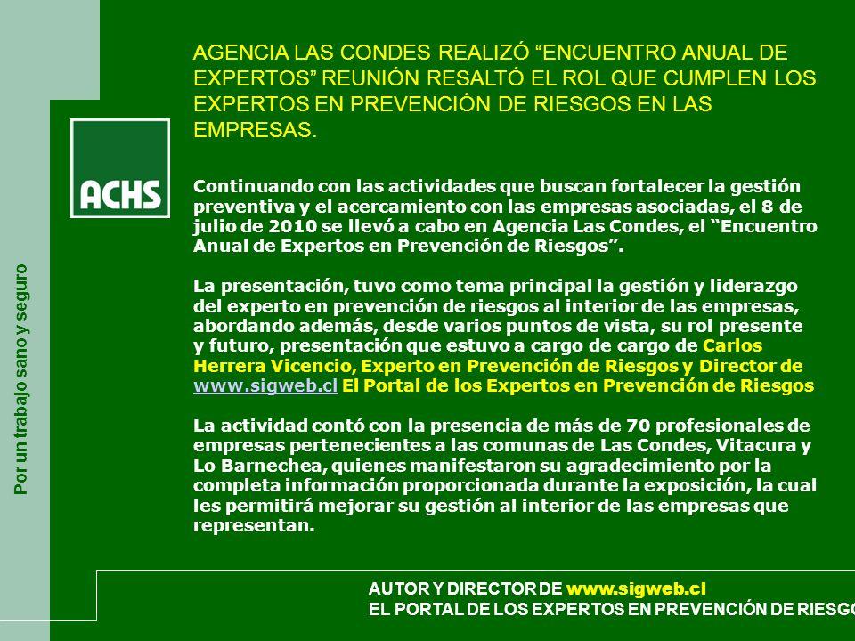 AGENCIA LAS CONDES REALIZÓ ENCUENTRO ANUAL DE EXPERTOS REUNIÓN RESALTÓ EL ROL QUE CUMPLEN LOS EXPERTOS EN PREVENCIÓN DE RIESGOS EN LAS EMPRESAS.