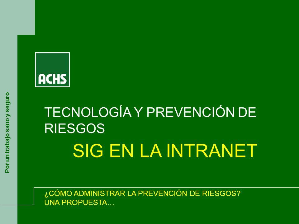 SIG EN LA INTRANET TECNOLOGÍA Y PREVENCIÓN DE RIESGOS