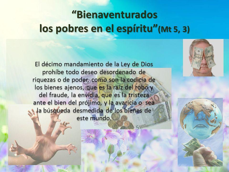 Bienaventurados los pobres en el espíritu (Mt 5, 3)