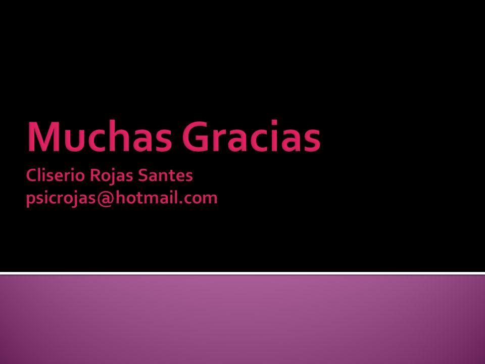 Muchas Gracias Cliserio Rojas Santes psicrojas@hotmail.com